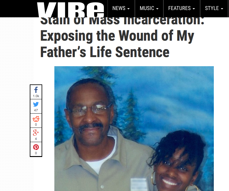 VIBE magazine Op-Ed ~ THE STAIN OF MASS INCARCERATION: Exposing the Wound of My Father's Life Sentence by: Ebony Underwood
